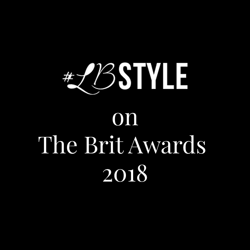 LBStyle on the Brit Awards 2018