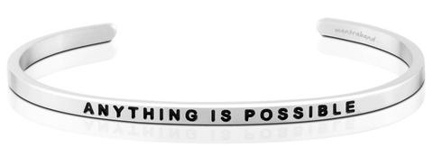 ANYTHING IS POSSIBLE MANTRABAND