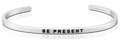 BE PRESENT MANTRABAND