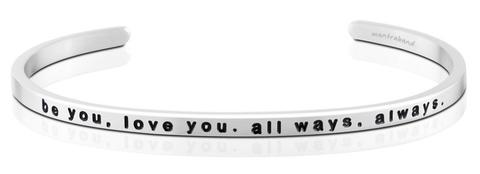 BE YOU, LOVE YOU, ALL WAYS, ALWAYS MANTRABAND