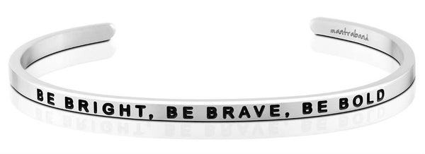 BE BRIGHT, BE BRAVE, BE BOLD MANTRABAND