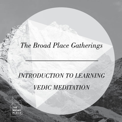 Introduction to Broad Place Meditation - February 2017