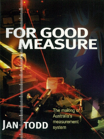 For Good Measure: The Making of Australia's Measurement System