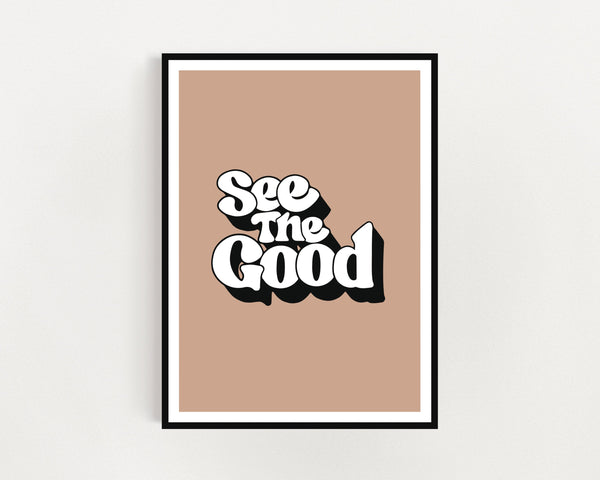 'See The Good' Print