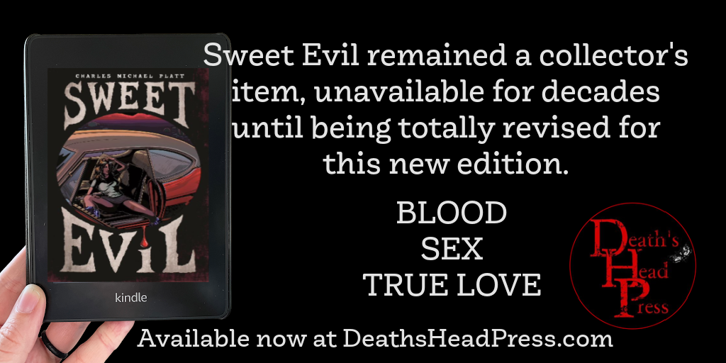 SWEET EVIL by Charles Michael Platt