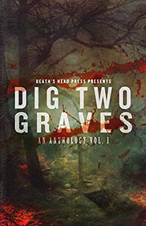 Dig Two Grades: An Anthology, Vol 1