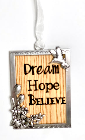 Dream Hope Believe Ornament