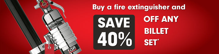 Buy a fire extinguisher and Save 40% Off any billet set!*