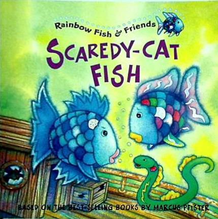 Rainbow Fish & Friends Scaredy-Cat Fish