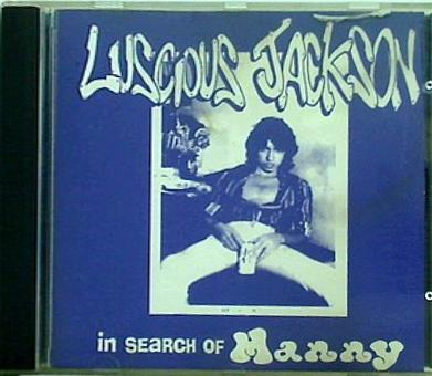 IN SEARCH OF MANNY LUSCIOUS JACKSON ルシャス・ジャクソン