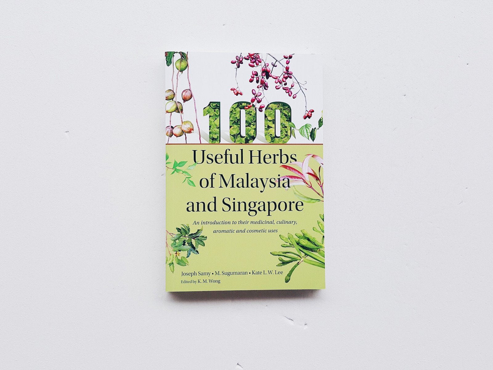 100 Useful Herbs of Malaysia & Singapore