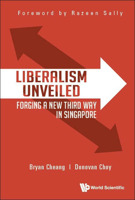 Liberalism Unveiled: Forging a New Third Way in Singapore