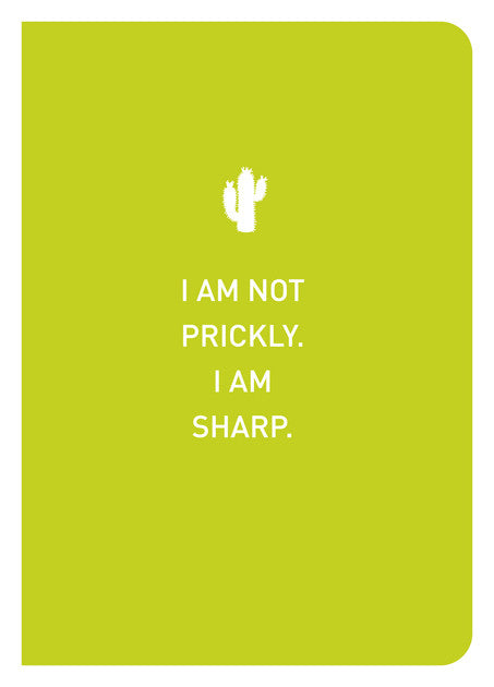 NOT PRICKLY