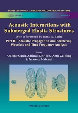 Acoustic Interactions with Submerged Elastic Structures (Part III)