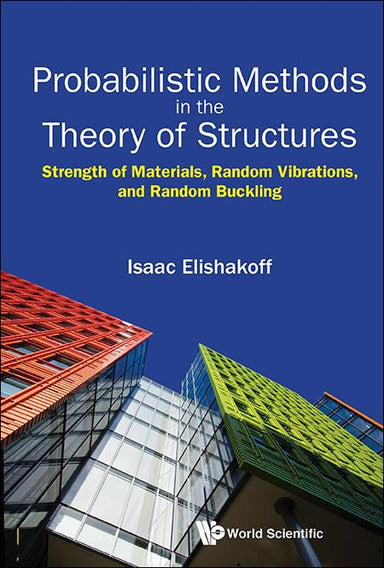 Probabilistic Methods In The Theory Of Structures