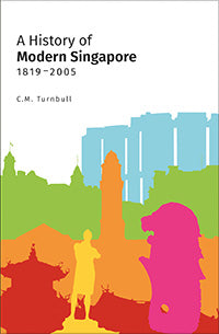 History of Modern Singapore 1819-2005, New Edition