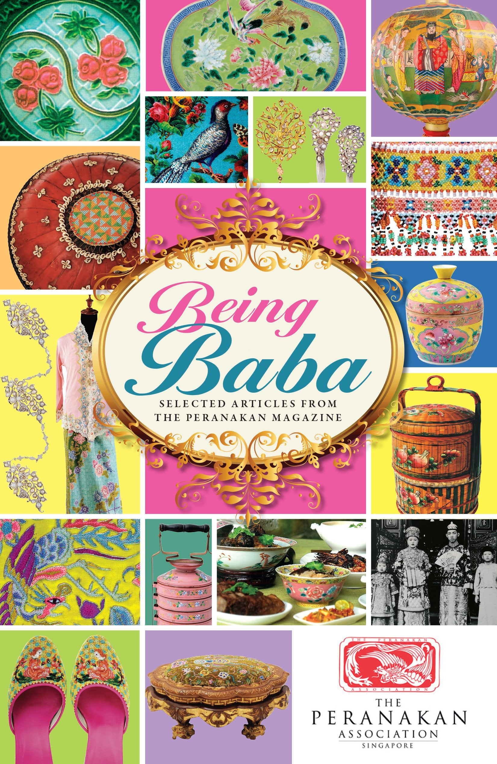 Being Baba: Selected Articles from The Peranakan Magazine