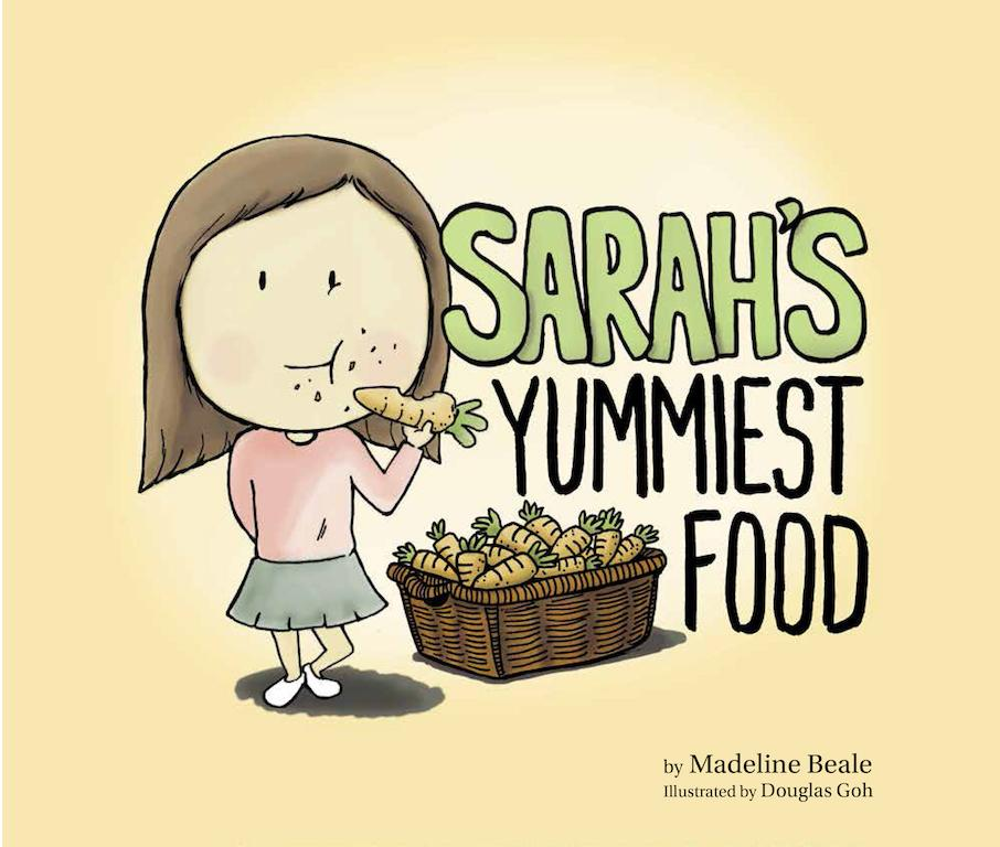 Sarah's Yummiest Food by Madeline Beale