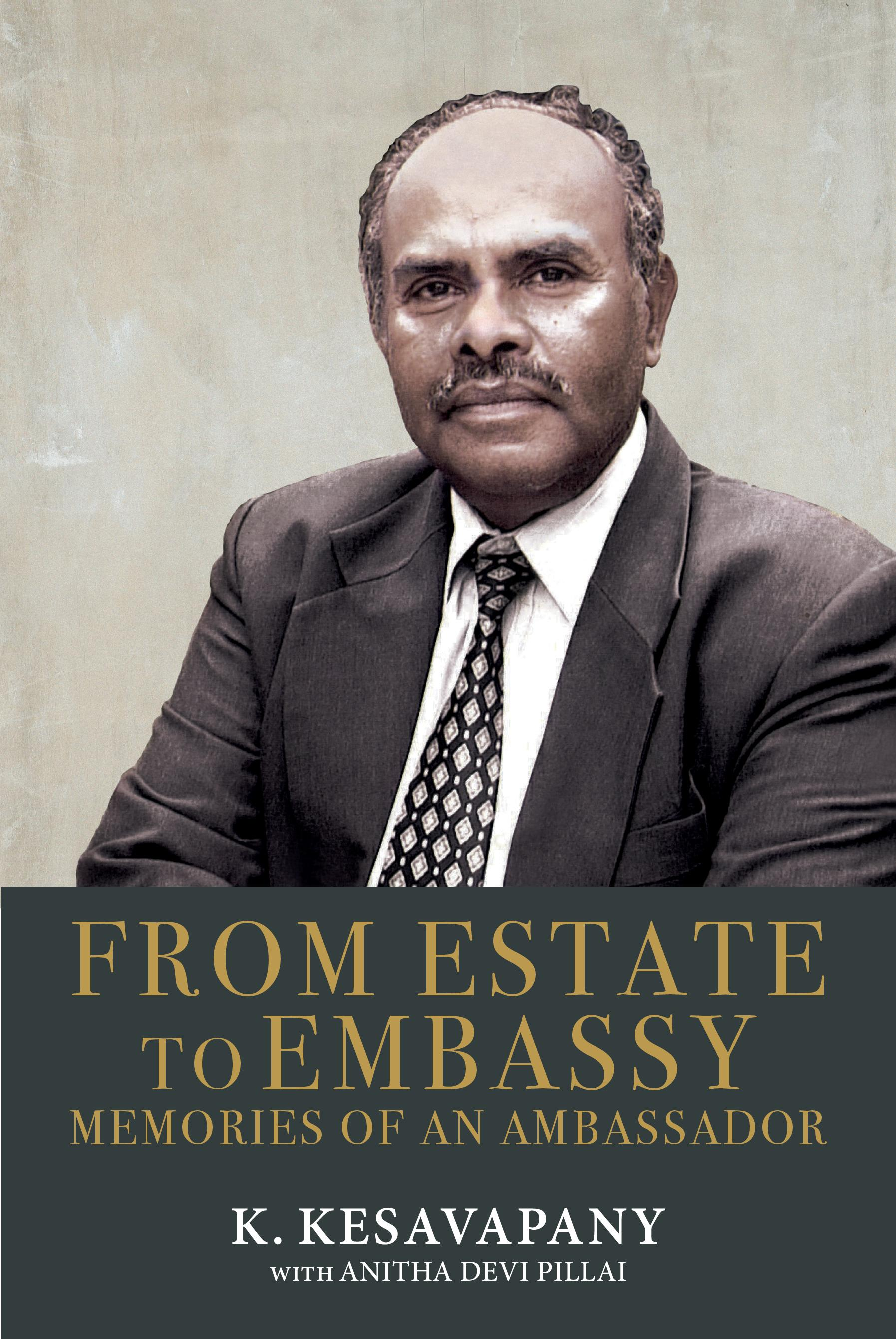 From Estate to Embassy: Memories of an Ambassador