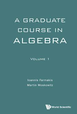 A Graduate Course in Algebra (Volume 1)