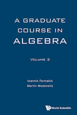 A Graduate Course in Algebra (Volume 2)
