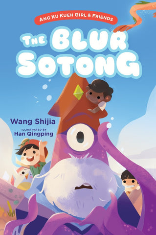 Ang Ku Kueh Girl & Friends: The Blur Sotong