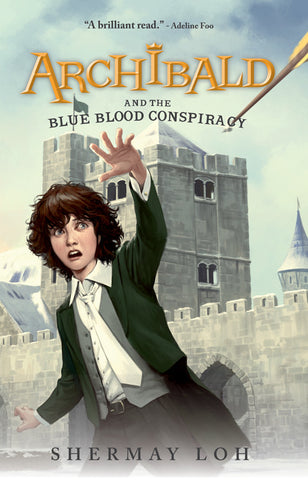 Archibald and the Blue Blood Conspiracy (book 1)