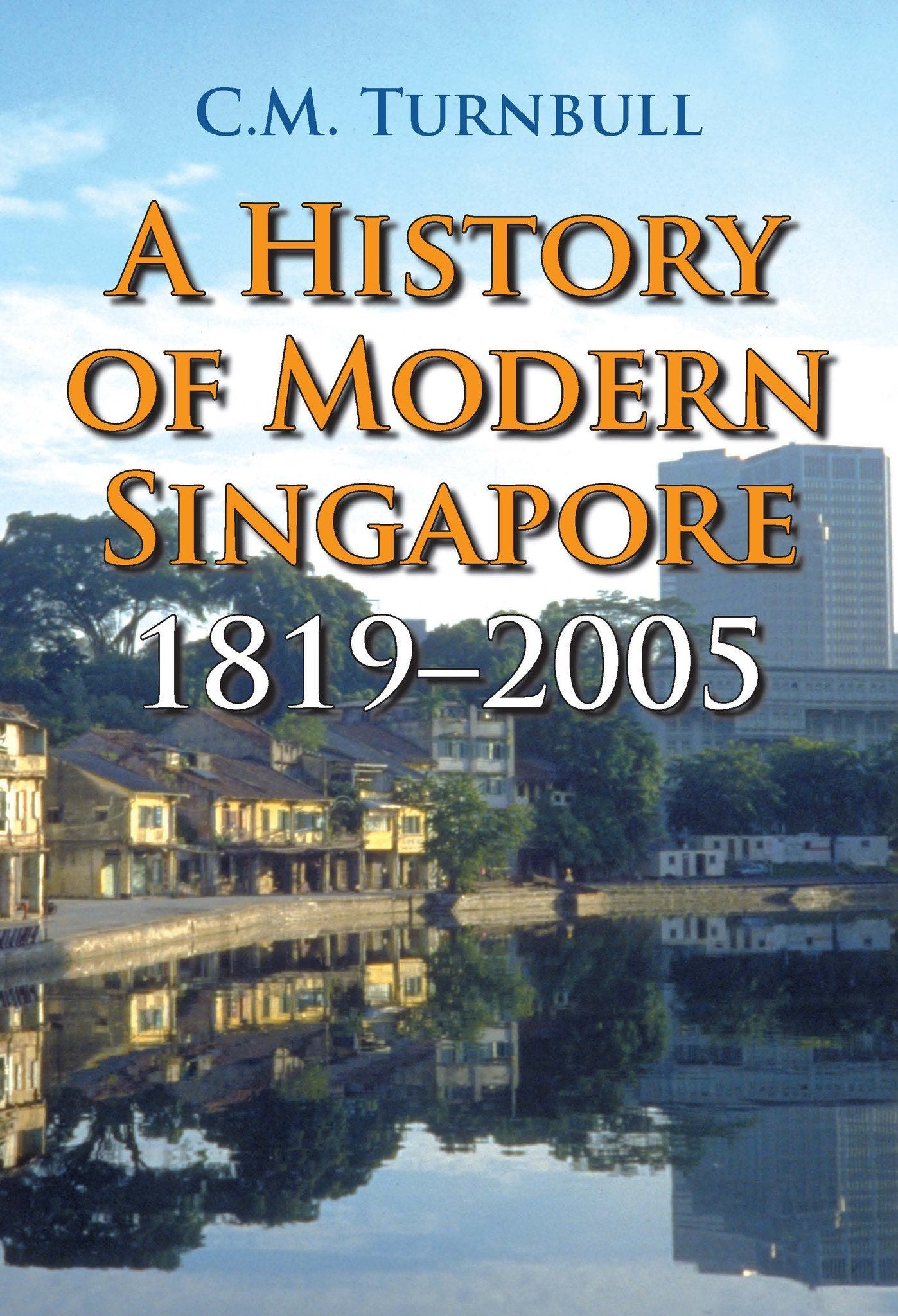 A History of Modern Singapore: 1819 - 2005