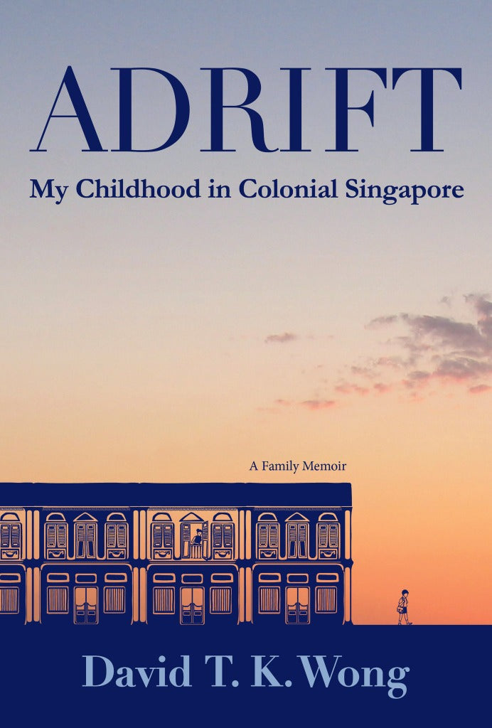 Adrift My Childhood In Colonial Singapore