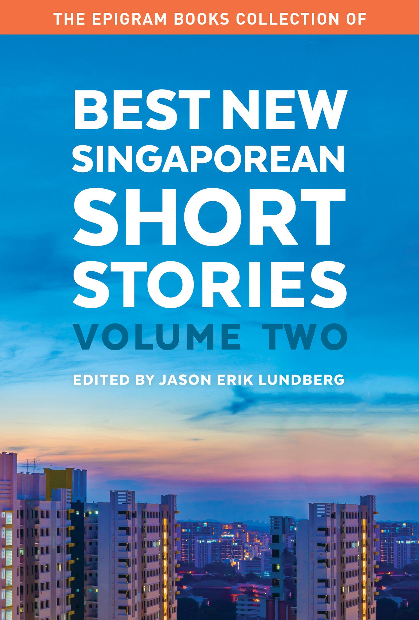 The Epigram Books Collection of Best New Singaporean Short Stories: Volume Two
