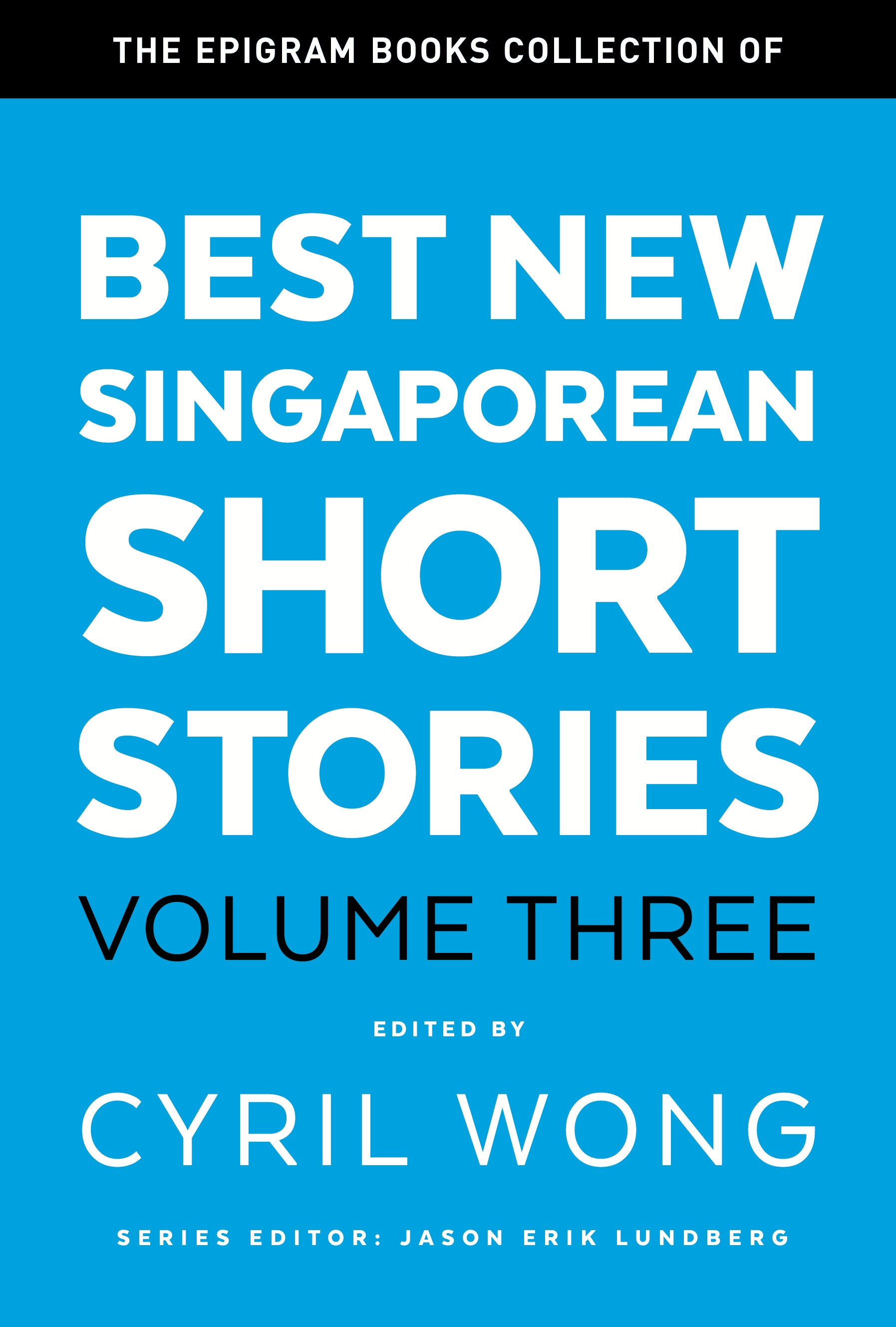 The Epigram Books Collection of Best New Singaporean Short Stories: Volume Three