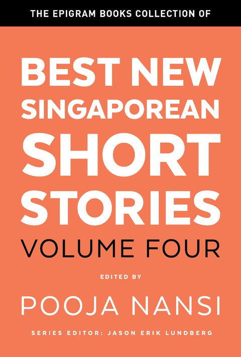 The Epigram Books Collection of Best New Singaporean Short Stories: Volume Four (Preorder)