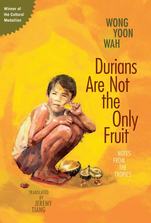 Durians Are Not the Only Fruit: Notes from the Tropics