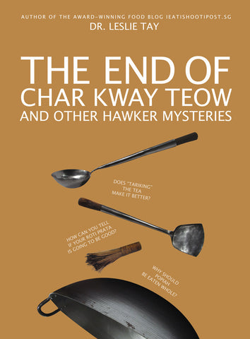 The End of Char Kway Teow and Other Hawker Mysteries