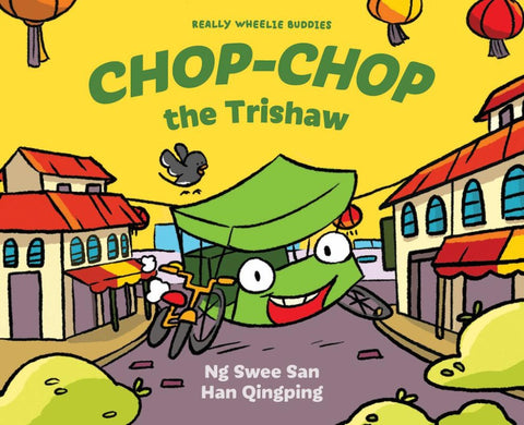 Really Wheelie Buddies series: Chop-Chop the Trishaw (Book 2 Preorder)