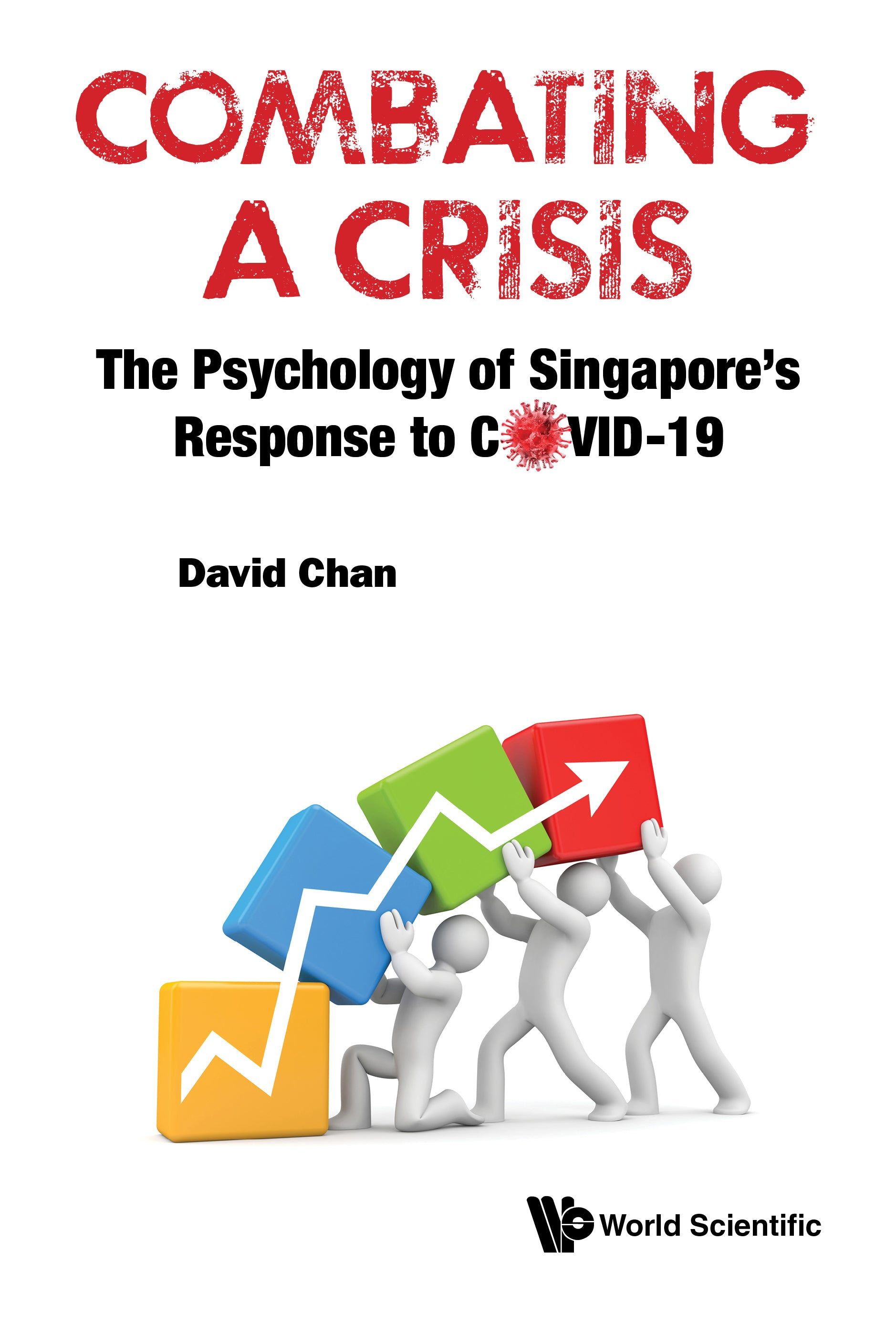Combating A Crisis: The Psychology of Singapore's Response to COVID-19