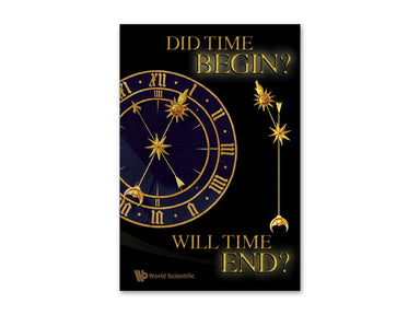 Did Time Begin? Will Time End? Maybe the Big Bang Never Occurred