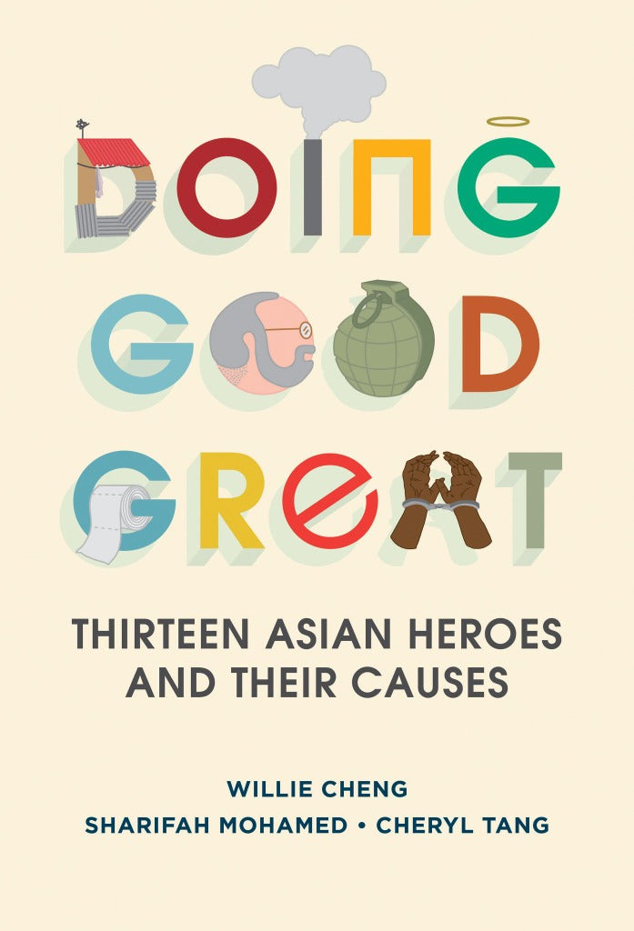 Doing Good Great: Thirteen Asian Heroes and Their Causes