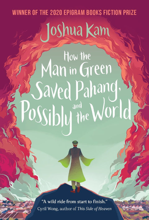 How the Man in Green Saved Pahang, and Possibly the World (Preorder)