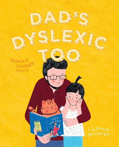 Emma and Ginger: Dad's Dyslexic Too (book 4)