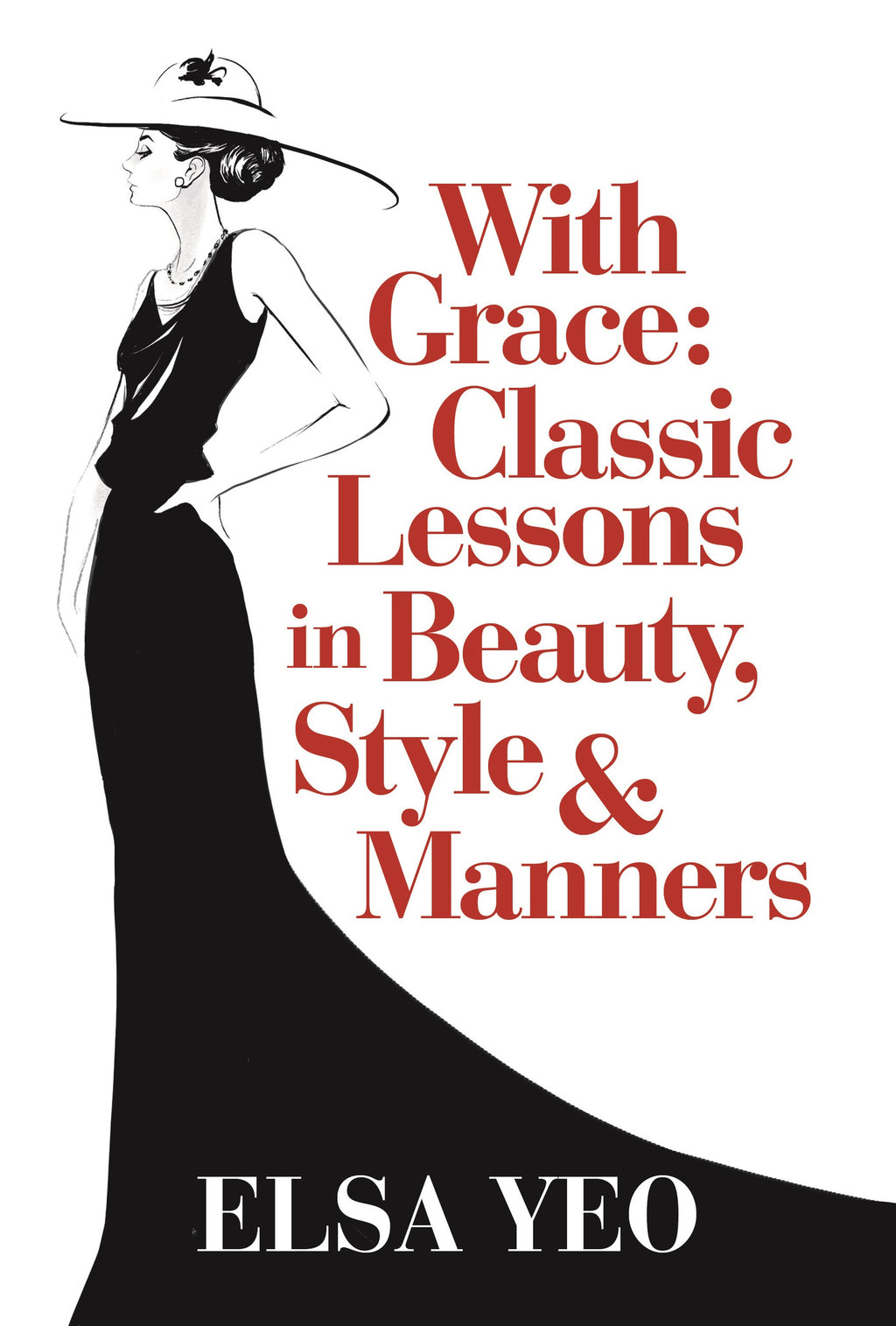 With Grace: Classic Lessons on Beauty, Style & Manners