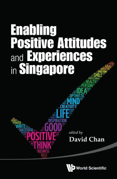Enabling Positive Attitudes and Experiences in Singapore