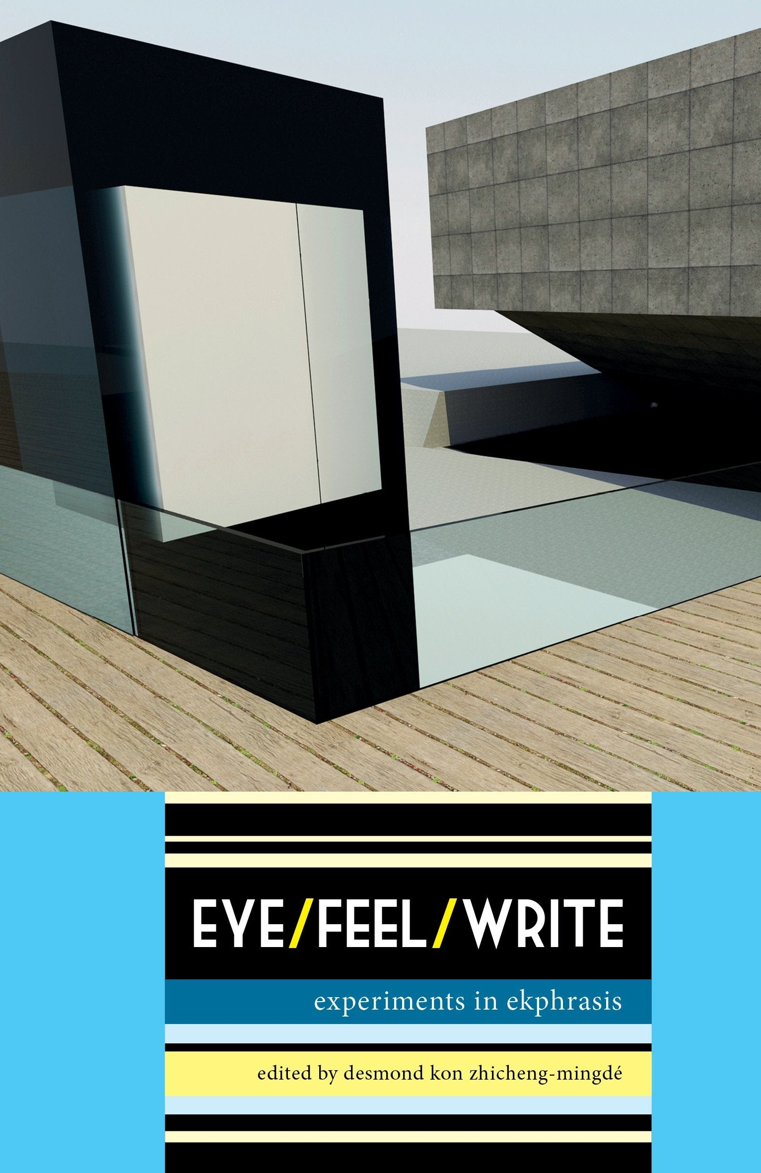 Eye/Feel/Write: Experiments in Ekphrasis