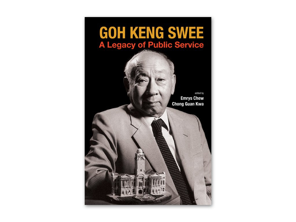 Goh Keng Swee: A Legacy of Public Service