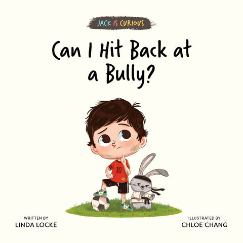 Jack Is Curious: Can I Hit Back at a Bully? (Book 3) (Preorder)