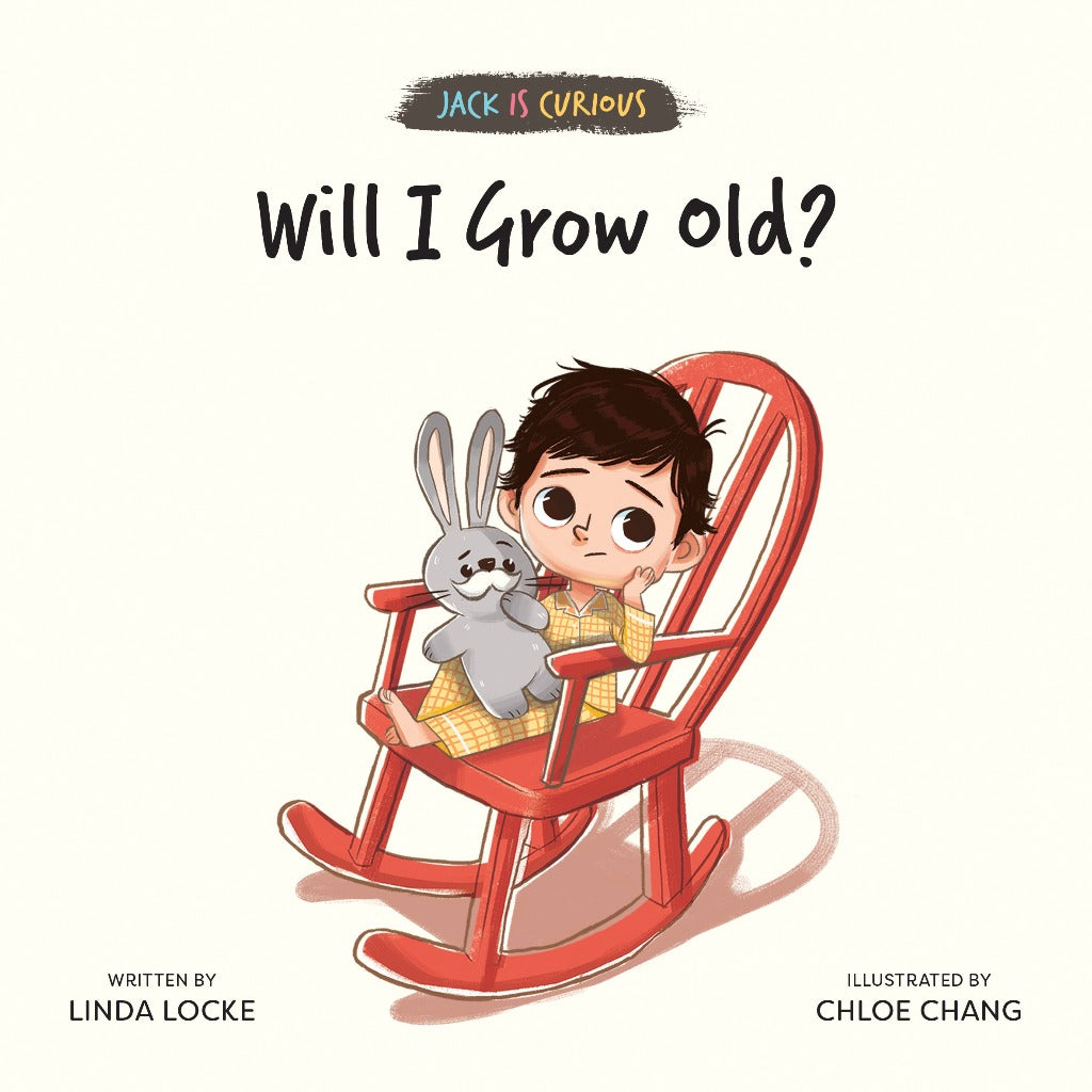 Jack Is Curious: Will I Grow Old? (Book 1)