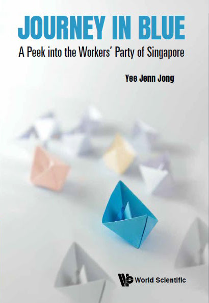 Journey in Blue: A Peek into the Workers' Party of Singapore