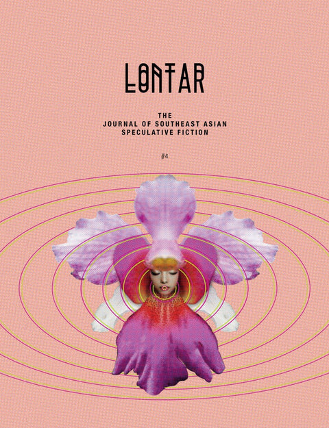 LONTAR: The Journal of Southeast Asian Speculative Fiction – Issue #4