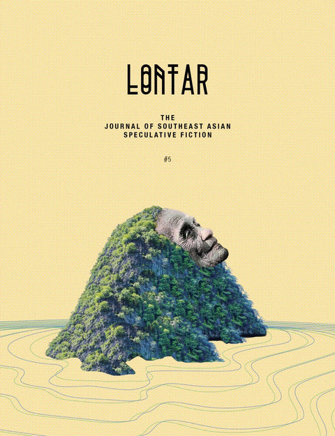 LONTAR: The Journal of Southeast Asian Speculative Fiction – Issue #5