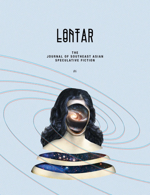LONTAR: The Journal of Southeast Asian Speculative Fiction – Issue #6